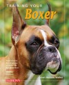 Training Your Boxer (Training Your Dog) - Joan Hustace Walker