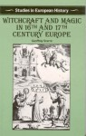 Witchcraft and Magic in 16th and 17th-Century Europe - Geoffrey Scarre