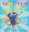 Mouse's First Spring - Lauren Thompson, Buket Erdogan
