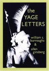 The Yage Letters - William S. Burroughs, Allen Ginsberg