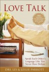 Love Talk: Speak Each Other's Language Like You Never Have Before - Les Parrott III, Leslie Parrott