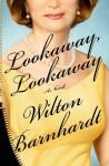 Lookaway, Lookaway - Wilton Barnhardt