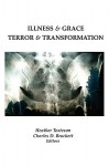 Illness & Grace, Terror & Transformation - Heather Tosteson, Charles D. Brockett