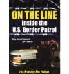 On The Line: Inside the U.S. Border Patrol: Inside the U.S. Border Patrol - Erich Krauss, Alex Pacheco