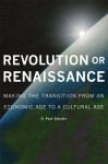 Revolution or Renaissance: Making the Transition from an Economic Age to a Cultural Age - D. Paul Schafer