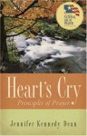 Heart's Cry: Principles of Prayer - Jennifer Kennedy Dean