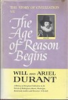 The Story of Civilization, Part VII: The Age of Reason Begins - Will Durant, Ariel Durant