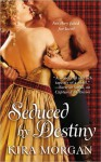 Seduced by Destiny - Kira Morgan