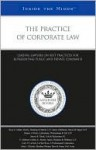 The Practice of Corporate Law: Leading Lawyers on Best Practices for Representing Public and Private Companies - Aspatore Books
