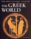 The New Cultural Atlas of the Greek World - Tim Cooke