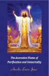 The Ascension Flame of Purification and Immortality - Aurelia Louise Jones