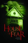 House of Fear: An Anthology of Haunted House Stories - Jonathan Oliver