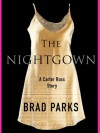 The Nightgown: A Carter Ross Story - Brad Parks