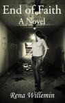 End of Faith: A Novel (Children of Grace Series, #1) - Rena Willemin