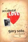 Accidental Love - Gary Soto