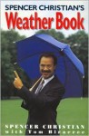 Spencer Christian's Weather Book - Spencer Christian, Tom Biracree