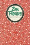 Zen Flowers: Chabana for the Tea Ceremony - Henry Mittwer