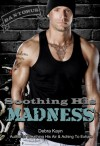 Soothing His Madness - Debra Kayn