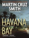 Havana Bay: Martin Cruz Smith - Martin Cruz Smith