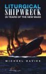 Liturgical Shipwreck: 28 Years of the New Mass - Michael Davies