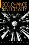 God, Chance and Necessity - Keith Ward