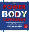 The Power of Body Language: An Ex-FBI Agent's System for Speed-Reading People - Joe Navarro