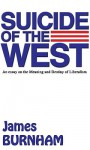 Suicide of the West: An Essay on the Meaning and Destiny of Liberalism (Audio) - James Burnham