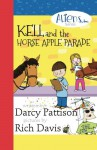 Kell and the Horse Apple Parade (Aliens Inc Series) - Rich Davis, Darcy Pattison