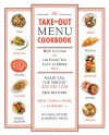 The Take-out Menu Cookbook: How to Cook in the Foods You Love to Order Out - Meredith Deeds, Carla Snyder