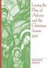 Living the Days of Advent and the Christmas Season 2013 - Anthony Esolen