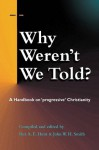 Why Weren't We Told? - Gary Bouma, Jim Burklo, John Dominic Crossan, Margaret Mayman, Paul Alan Laughlin, Nigel Leaves, John W. H. Smith, Rex A. E. Hunt