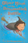 Oliver Moon and the Broomstick Battle - Sue Mongredien, Jan McCafferty