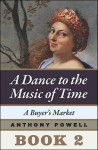 A Buyer's Market: Book 2 of A Dance to the Music of Time - Anthony Powell