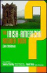 The Irish American Answer Book - Ellen Shnidman, Reed Ueda, Sandra Stotsky