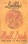 Boothby's 1934 Reprint World Drinks And How To Mix Them - Ross Bolton