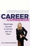 Career Comeback: Repackage Yourself to Get the Job You Want - Lisa Johnson Mandell
