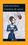 Cuentos de amor de Emilia Pardo Bazán - Emilia Pardo Bazán