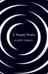 Happy Death - Albert Camus