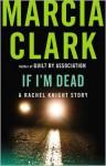 If I'm Dead - Marcia Clark