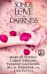 Songs of Love and Darkness - Carrie Vaughn, Mary Jo Putney, Yasmine Galenorn, M.L.N. Hanover