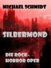 Silbermond (German Edition) - Michael Schmidt, Lothar Bauer
