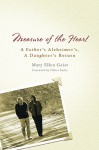Measure of the Heart: A Father's Alzheimer's, A Daughter's Return - Mary Ellen Geist