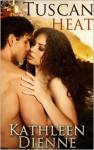 Tuscan Heat - Kathleen Dienne