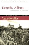 Cavedweller: A Novel - Dorothy Allison
