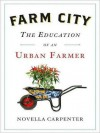 Farm City: The Education of an Urban Farmer (MP3 Book) - Novella Carpenter, Karen White
