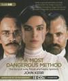 A Most Dangerous Method: The Story of Jung, Freud, & Sabina Speilrein - John Kerr