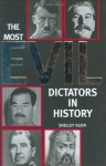 The Most Evil Dictators in History - Shelley Klein