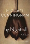 By Nightfall - Michael Cunningham