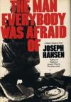 The Man Everybody Was Afraid Of - Joseph Hansen