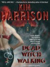 Dead Witch Walking - Marguerite Gavin, Kim Harrison